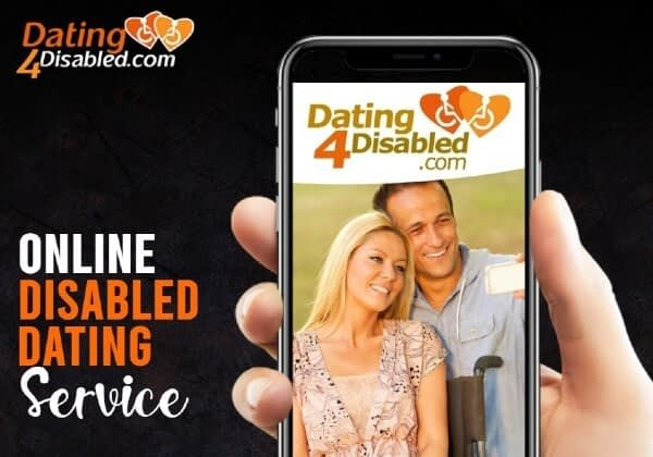 "A smartphone appears with a white couple on the screen, including a woman sitting in a wheelchair. The text reads ""Dating4Disabled. com Online Disabled Dating Service"""