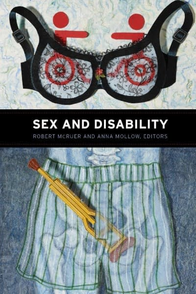 Sex and Disability by Robert McRuer and Anna Mollow book cover